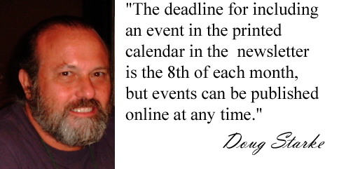 Photo of Doug Starke saying that the deadline for including an event in the printed calendar in the newsletter is the 8th of each month, but that events can be published online at any time.
